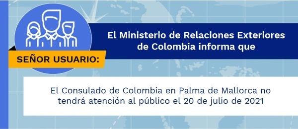 El Consulado de Colombia en Palma de Mallorca no tendrá atención al público el 20 de julio de 2021