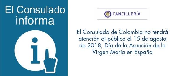 El Consulado de Colombia no tendrá atención al público el 15 de agosto de 2018, Día de la Asunción de la Virgen María en España
